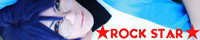 ★ROCK STAR★
